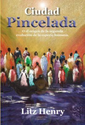 Ciudad Pincelada, Litz Henry Marín Villegas