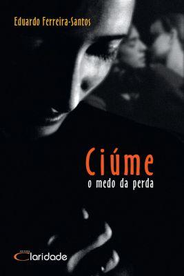 Ciúme, Eduardo Ferreira-Santos