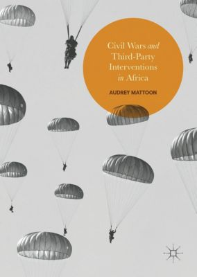 Civil Wars and Third-Party Interventions in Africa, Audrey Mattoon