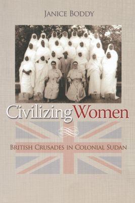 Civilizing Women, Janice Boddy