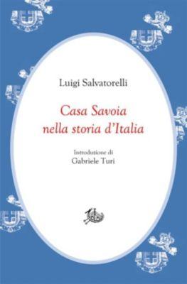 Civitas: Casa Savoia nella storia d'Italia, Luigi Salvatorelli