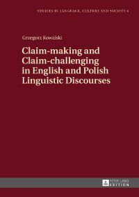 Claim-making and Claim-challenging in English and Polish Linguistic Discourses, Grzegorz Kowalski