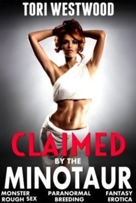 Claimed by the Minotaur: Claimed by the Minotaur (Monster Paranormal Fantasy Rough Sex Breeding Erotica), Tori Westwood