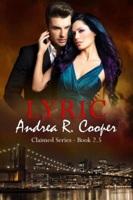 Claimed: Lyric (Claimed, #2.5), Andrea R. Cooper