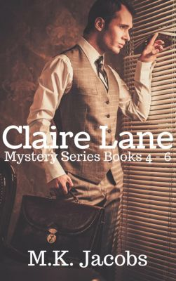 Claire Lane Mystery: Claire Lane Mystery Series Books 4 - 6, M.K. Jacobs