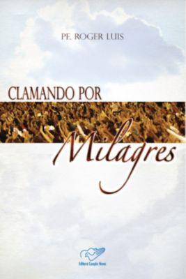 Clamando por Milagres, Padre Roger Luis