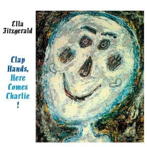 Clap Hands, Here Comes Charlie + 9, Ella Fitzgerald