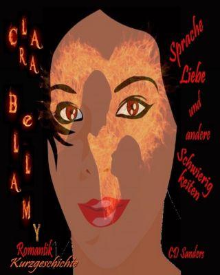 Clara Bellamy - Sprache, Liebe und andere Schwierigkeiten, CD Sanders