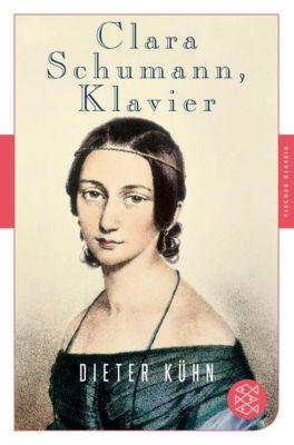 Clara Schumann, Klavier - Dieter Kühn pdf epub