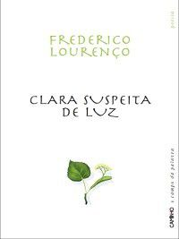 Clara Supeita de Luz, Frederico Lourenço