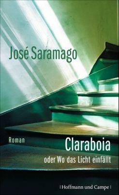 Claraboia oder Wo das Licht einfällt, José Saramago