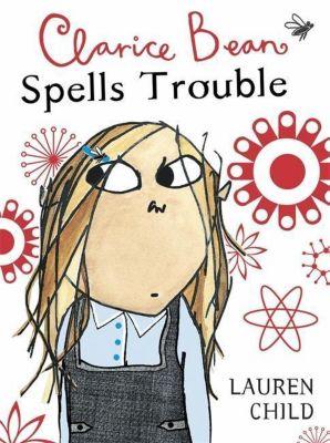 Clarice Bean Spells Trouble, Lauren Child