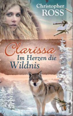 Clarissa 1 - Im Herzen die Wildnis, Christopher Ross