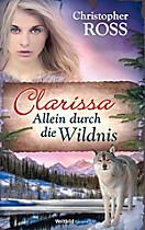 Clarissa 4 - Allein durch die Wildnis