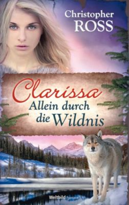 Clarissa 4 - Allein durch die Wildnis, Christopher Ross
