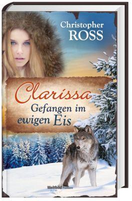 Clarissa 5 - Gefangen im Ewigen Eis, Christopher Ross