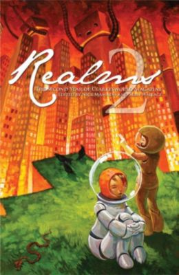 Clarkesworld Anthology: Realms 2: The Second Year of Clarkesworld Magazine (Clarkesworld Anthology, #2), Jeffrey Ford, Jay Lake, Yoon Ha Lee, Mary Robinette Kowal, Catherynne M. Valente