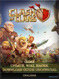 Clash of Clans Game Update, Wiki, Hacks, Download Guide Unofficial, Chala Dar