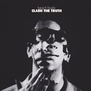 Clash The Truth, Beach Fossils