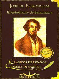 Clásicos en Español: El Estudiante de Salamanca, José Espronceda