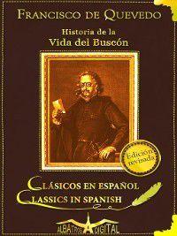 Clásicos en Español: Historia de la Vida del Buscón, Francisco De Quevedo