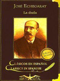 Clásicos en Español: La Duda, José Echegaray