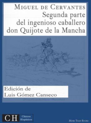 Clásicos Hispánicos: Segunda parte del ingenioso caballero don Quijote de la Mancha, Miguel de Cervantes