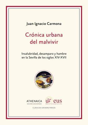 Clásicos universitarios: Crónica urbana del malvivir, Juan Ignacio Carmona García