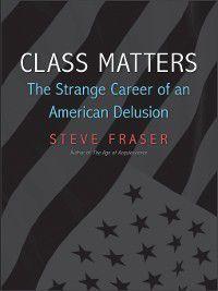Class Matters, Steve Fraser