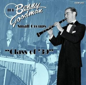 Class Of 1939 Feat. Teddy Wilson, Benny Goodman