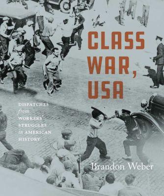 Class War, USA, Brandon Weber
