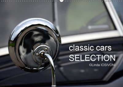 classic cars SELECTION (Wandkalender 2019 DIN A2 quer), Linda IOSIVONI