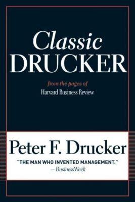 Classic Drucker, Peter F. Drucker