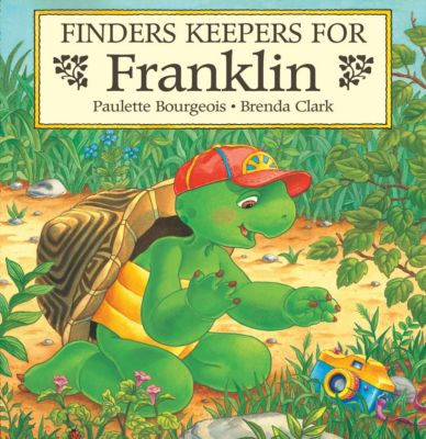 Classic Franklin Stories: Finders Keepers for Franklin, Brenda Clark, Paulette Bourgeois