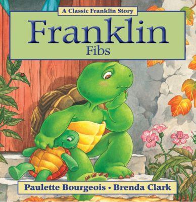 Classic Franklin Stories: Franklin Fibs, Brenda Clark, Paulette Bourgeois