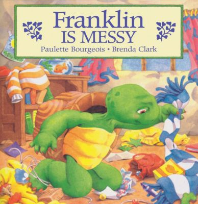 Classic Franklin Stories: Franklin Is Messy, Brenda Clark, Paulette Bourgeois
