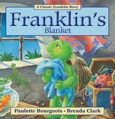 Classic Franklin Stories: Franklin's Blanket, Brenda Clark, Paulette Bourgeois