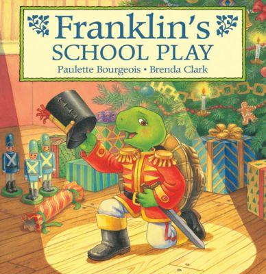 Classic Franklin Stories: Franklin's School Play, Brenda Clark, Paulette Bourgeois
