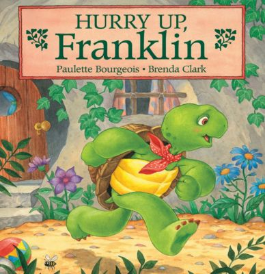 Classic Franklin Stories: Hurry Up, Franklin, Brenda Clark, Paulette Bourgeois