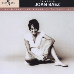 Classic Joan Baez - The Universal Masters Collection, Joan Baez