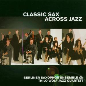 Classic Sax Across Jazz, Thilo Jazz Quartett Wolf