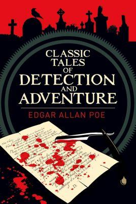 Classic Tales of Detection & Adventure, Edgar Allan Poe