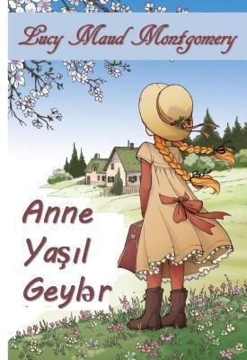 Classic Translations: Yasil Kabartmalarin Anasi, Lucy Maud Montgomery
