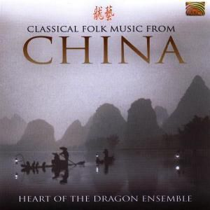 Classical Folk Music From Chin, Heart Of The Dragon