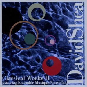 Classical Works Ii, David Shea