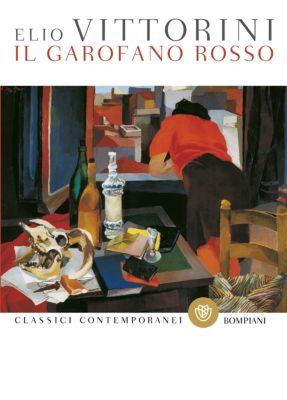 Classici contemporanei - Bompiani: Il garofano rosso, Elio Vittorini