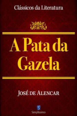Clássicos da Literatura: A Pata da Gazela, José de Alencar