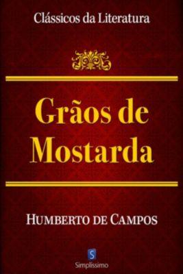 Clássicos da Literatura: Grãos De Mostarda, Humberto de Campos