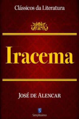 Clássicos da Literatura: Iracema, José Martiniano de Alencar