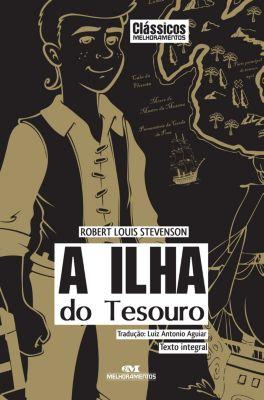 Clássicos Melhoramentos: A ilha do tesouro, Robert Louis Stevenson